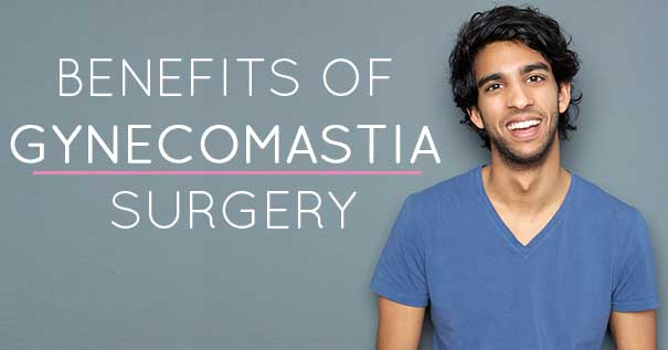 Benefits of Gynecomastia Surgery