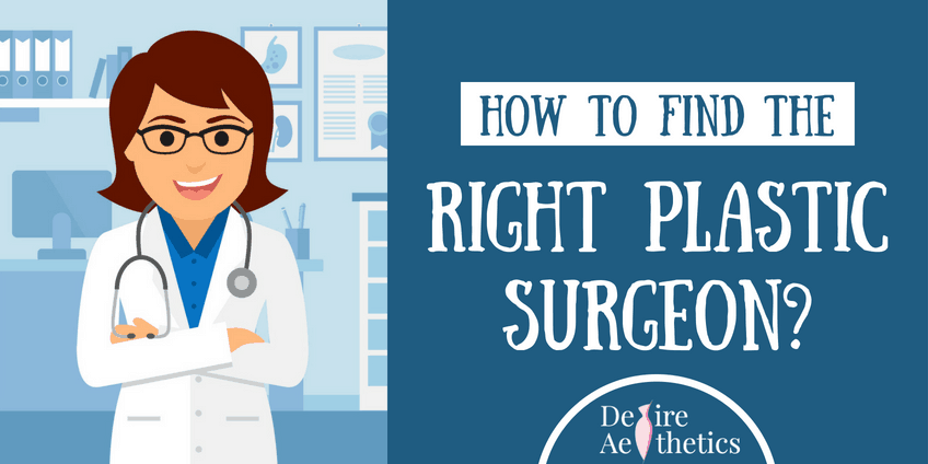 Tips to find the Right Plastic Surgeon